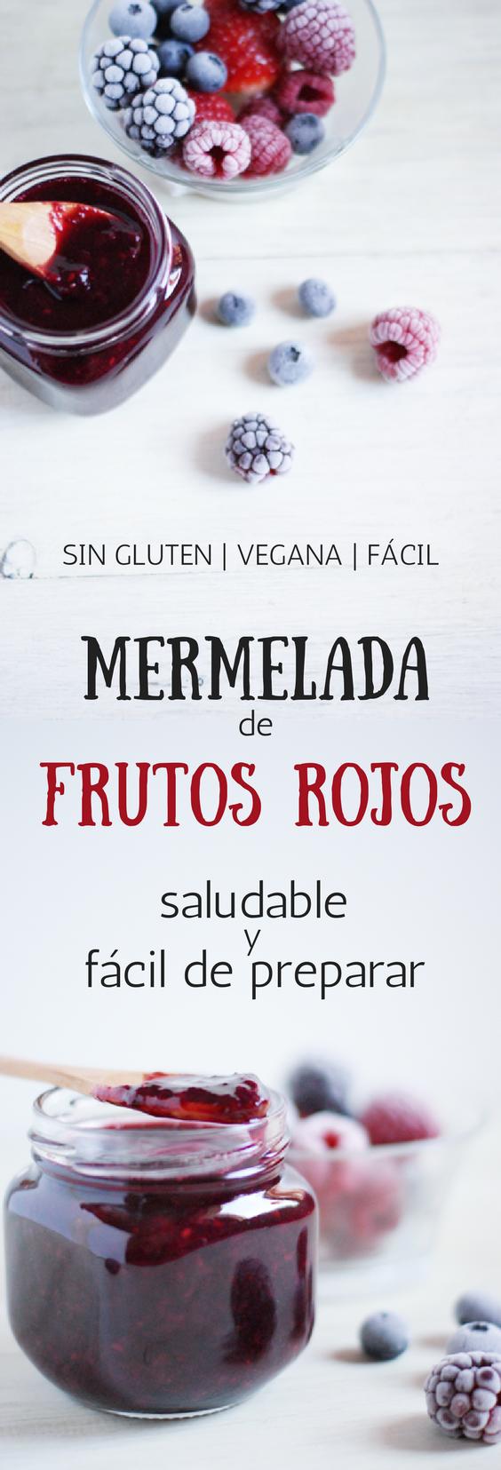 Mermelada de frutos rojos saludable y fácil de preparar