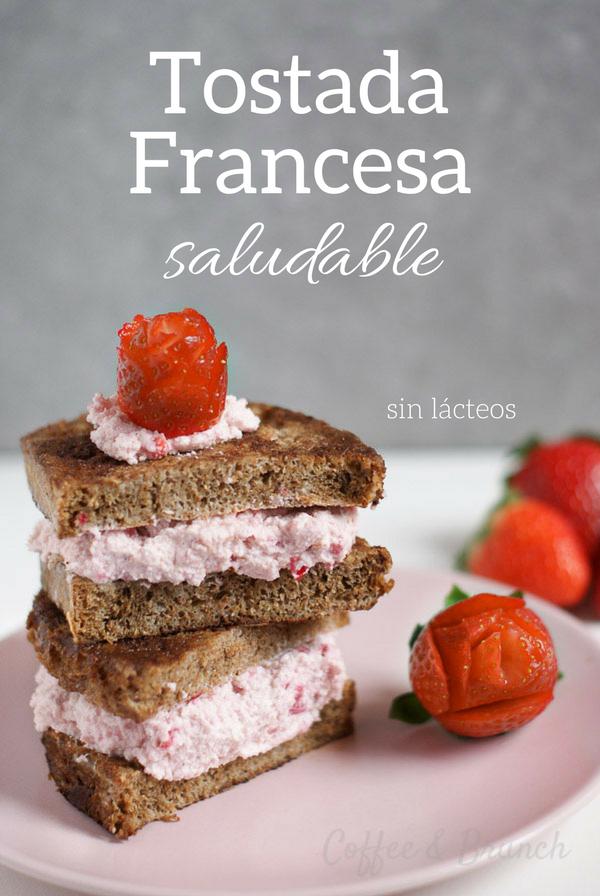 Tostada francesa saludable - Brunch para el día de la madre